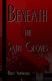 Beneath the Satin Gloves cover